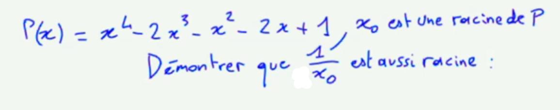 Raisonnement sur un polynôme de degré 4 à partir d'une racine