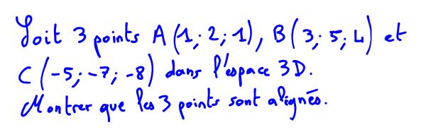 Vidéo démontrer que 3 points sont alignés