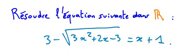 1ère S Résoudre une équation avec une racine carrée