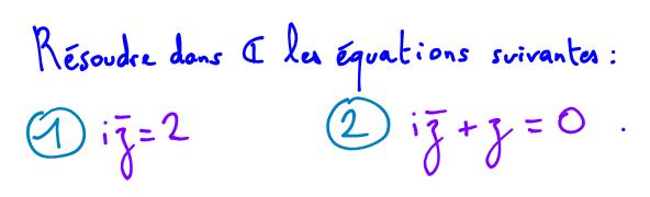 équations dans les nombres complexes